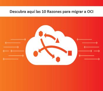 10 razones migrar a Oracle Cloud Infrastructure